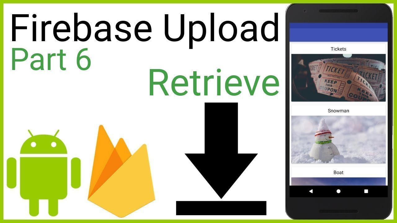 Firebase Storage - Upload and Retrieve Images - Part 6 - RETRIEVE IMAGES -  Android Studio Tutorial