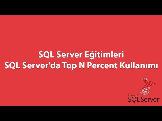 SQL Server'da Top N Percent Kullanımı