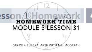 Eureka Math Homework Time Grade 4 Module 5 Lesson 31