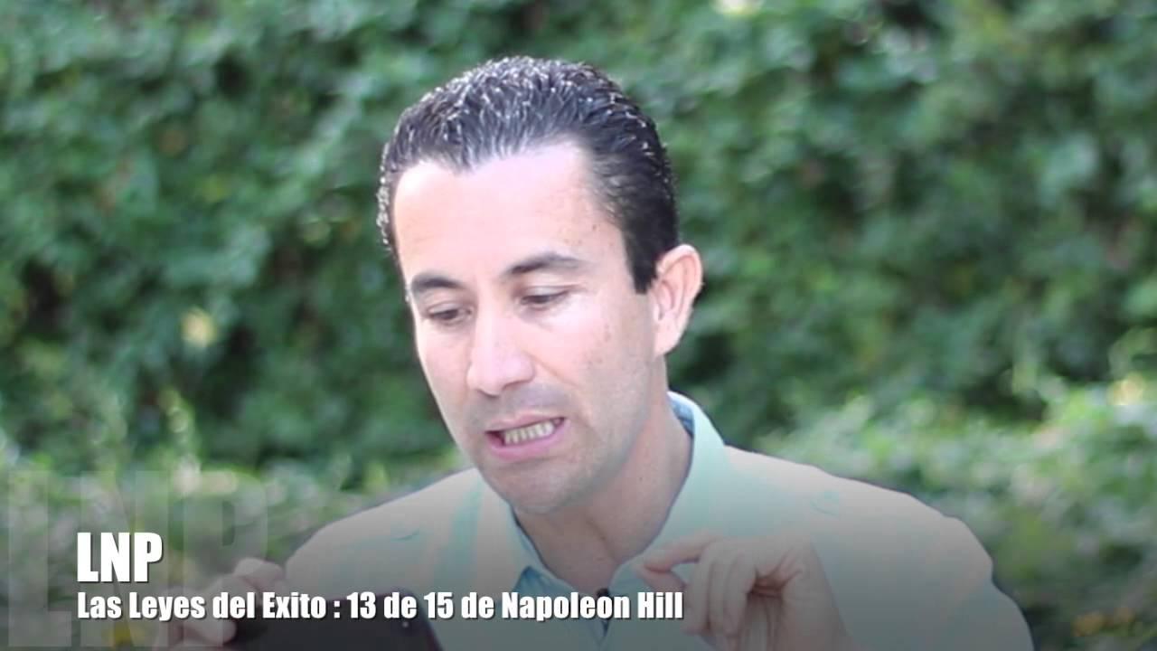 271 Las Leyes del Exito : Napoleon Hill 13 de 15 por Luis R Landeros