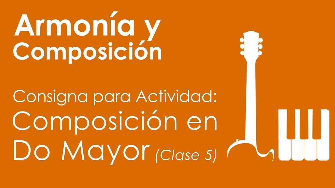 Consigna de Actividad para clase n°5 de Armonía y Composición