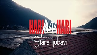 Hari Mata Hari - Stara ljubavi - (Official video 2015)HD