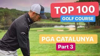 TOP 100 GOLF COURSE PGA CATALUNYA PART 3