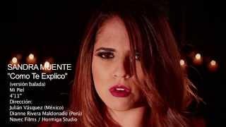 Sandra Muente - COMO TE EXPLICO  (Official Video - Balada)