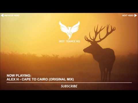 Alex H - Cape To Cairo (Original Mix) [Free Download]