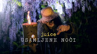 JUICE - USAMLJENE NOĆI  [OFFICIAL VIDEO]