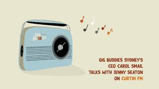 CurtinFM talk with CEO Carol Smail about Gig Buddies