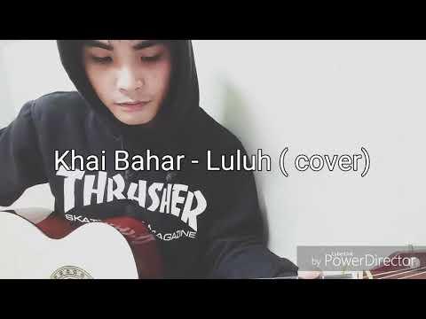 Khai Bahar - Luluh (cover)