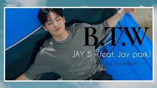 [THAISUB] B.T.W JAY B (제이비)- JAY PARK (박재범) - (Prod. Cha Cha Malone).