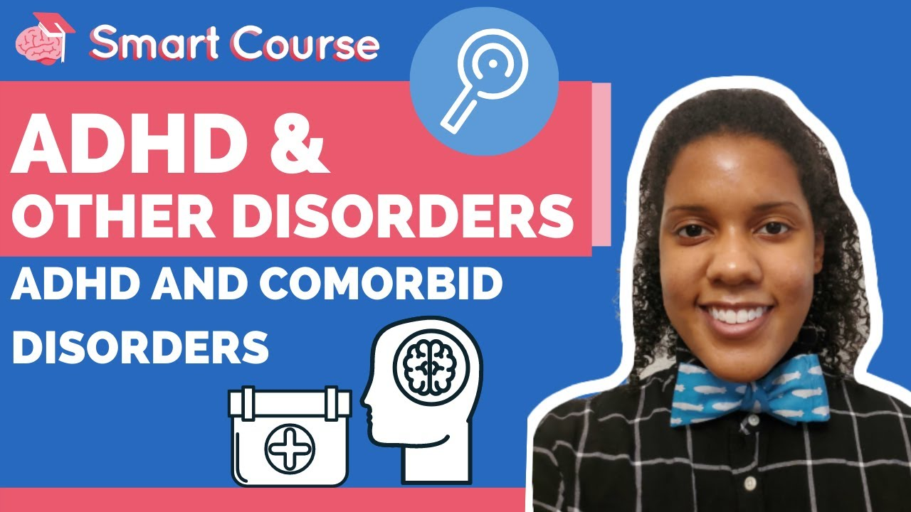ADHD & Other Disorders - ADHD and Comorbid Disorders