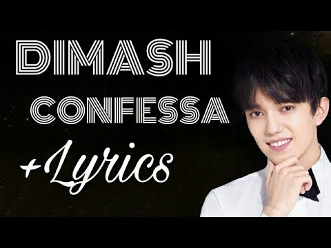 Dimash [MV] CONFESSA + Lyrics