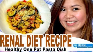 Recipe Kidney Friendly One Pot Pasta Dish for Renal Diet