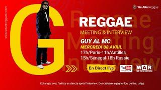 GUY AL MC PART 1 - WE ARE REGGAE - REGGAE MEETING AND INTERVIEWS