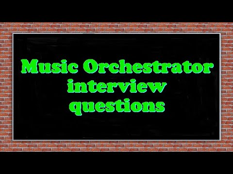 Music Orchestrator interview questions