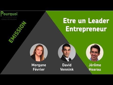 Emission #1 - Devenez un Leader Entrepreneur (Soft Skills - Leadership - Entrepreneuriat)