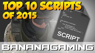 CS:GO - Top 10 Scripts for 2015 | BananaGaming