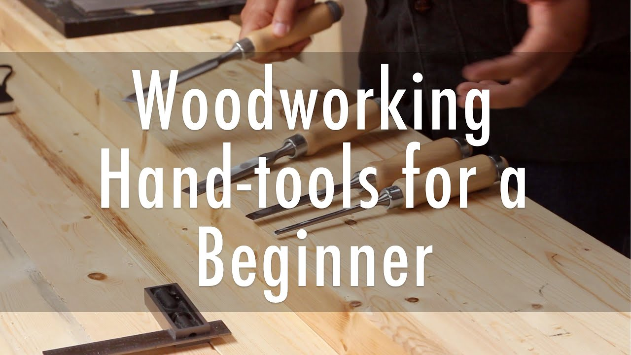 Woodworking Hand Tools For Beginners Youtube