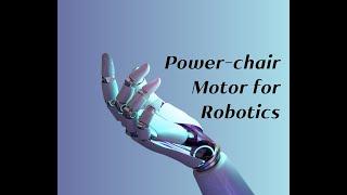 Power Chair motor for Robotics