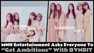 """""""Get Ambitious"""" with MNH Entertainment's new girl group BVNDIT!"""