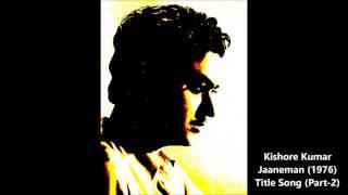 Gambar cover Kishore Kumar - Jaaneman (1976) - Title Song (Part 2)