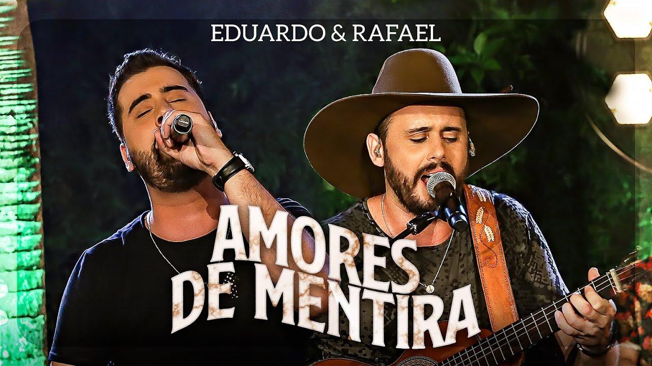 Eduardo & Rafael - Amores de Mentira   DVD Explica Aí - AO VIVO