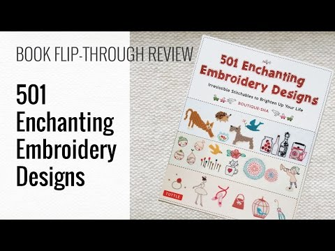 Book Flip-Through Review - 501 Enchanting Embroidery Designs