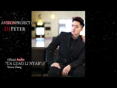 Veness Chang - UA LUAG LI NYAB official audio (MUSIC: DJ PETER)