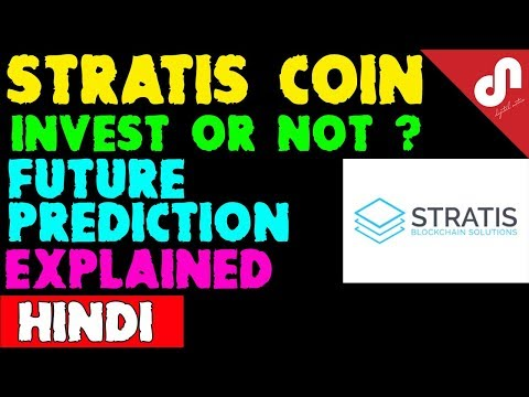 Stratis Coin - Invest or Not ? - Technology and Future Prediction Explained [Hindi]
