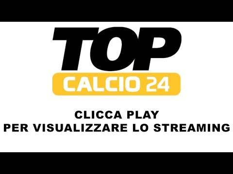 STREAMING TOP CALCIO