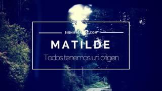 MATILDE - Significado del Nombre Matilde ♥