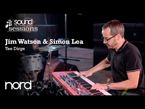 Sound Technology Sessions: Jim Watson & Simon Lea  (Nord Stage 2 EX)