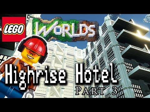 Designing and Building in Lego Worlds: High Rise Hotel: Part 3