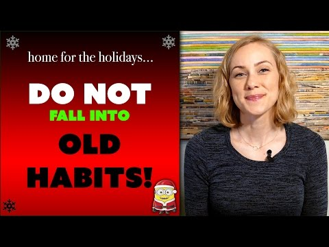 This Christmas, DO NOT Fall back into OLD HABITS! Kati Morton talking about the holidays