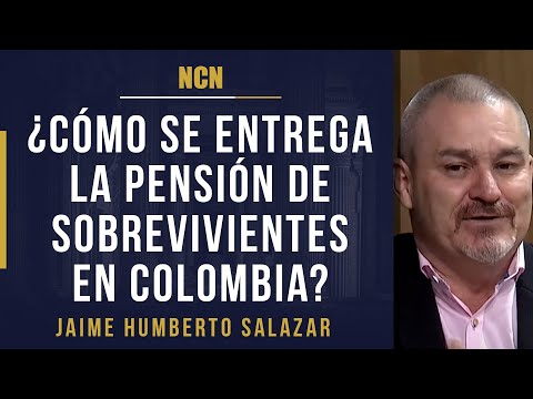¿Cómo se entrega la pensión de sobrevivientes en Colombia? - NCN