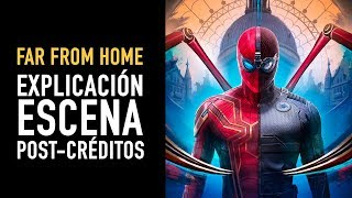 Explicación escenas post-créditos: Far From Home