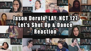 """Jason Derulo, LAY, NCT 127 - Let's Shut Up & Dance [Official Music Video] """"Reaction Mashup"""""""