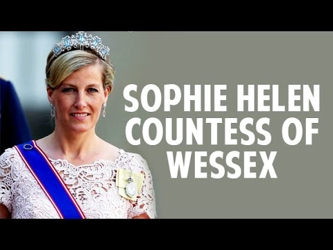 Sophie Helen Countess of Wessex | Princesses Of the World | Unknown Facts