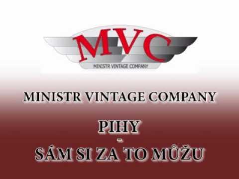 Ministr Vintage Company - Pihy - Sám Si Za To Můžu.wmv
