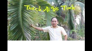 Trách ai vô tình - Trung Huynhh (Điệu Lý Mỹ Hưng)
