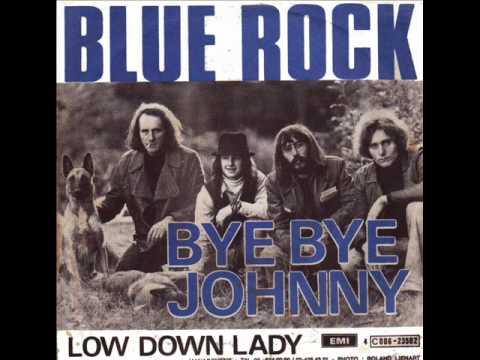 Blue Rock - Bye bye Johnny