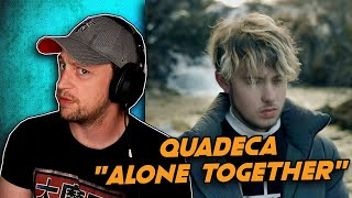 Quadeca - Alone Together (Official Music Video) REACTION!!! | WOW!!!