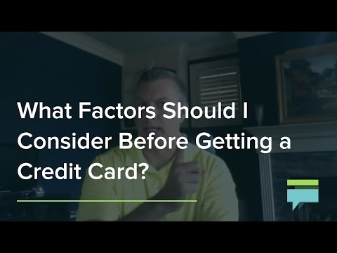 What Factors Should Consider Before Getting Credit Card
