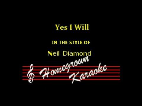 Neil Diamond - Yes I Will - Karaoke