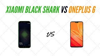Xiaomi Black Shark vs OnePlus 6 | Which Phone is Killer?