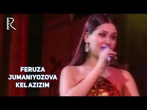 Feruza Jumaniyozova - Kel azizim | Феруза Жуманиёзова - Кел азизим