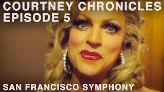 Cheyenne, Faith and the San Francisco Symphony - Courtney Chronicles, Episode 5
