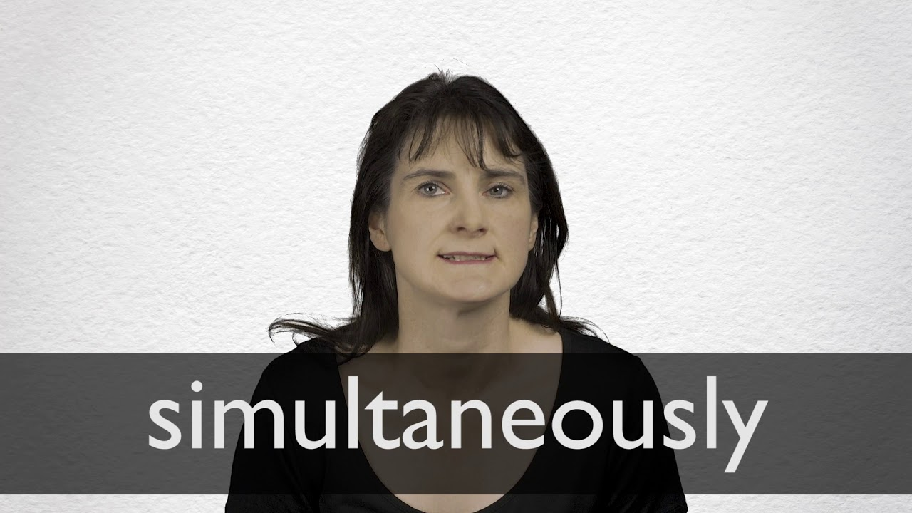 How to pronounce SIMULTANEOUSLY in British English
