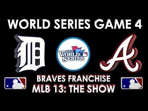 WORLD SERIES GAME 4 - Detroit Tigers vs. Atlanta Braves - Franchise Mode - EP 71 MLB 13 The Show
