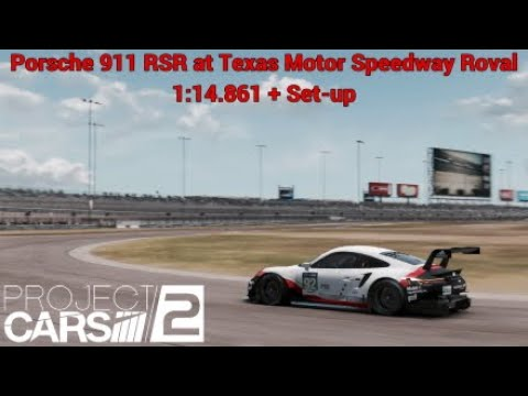 Project CARS 2 Porsche 911 RSR at Texas Motor Speedway Roval 1:14.861 + Set-up
