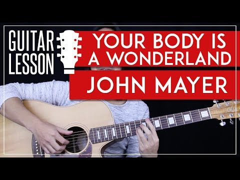 Your Body Is A Wonderland Guitar Tutorial - John Mayer Guitar Lesson 🎸 |Chords + Tabs + Cover|